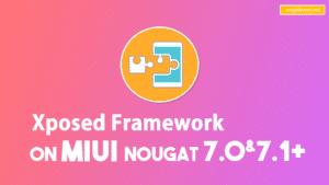 xposed framework miui9 and miui8 nougat