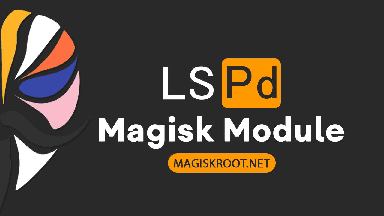Download Lsposed Magisk Module Magiskroot